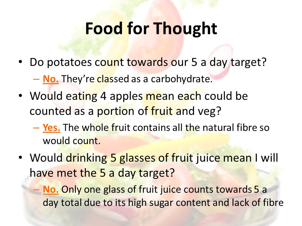 Food for Thought Do potatoes count towards our 5 a day target.
