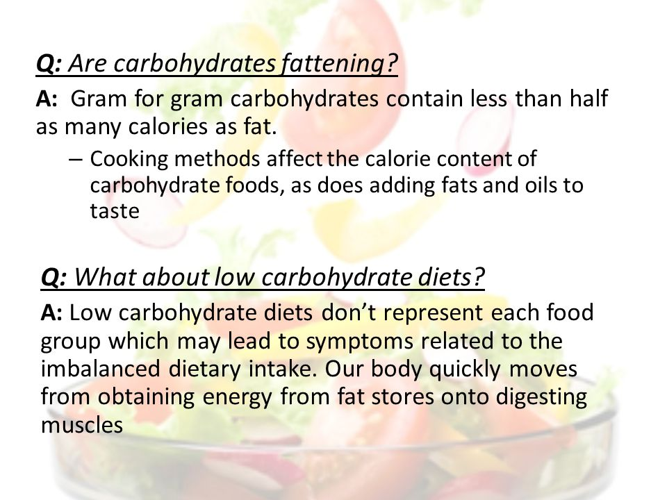 Q: Are carbohydrates fattening.
