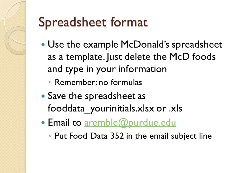 Spreadsheet format Use the example McDonalds spreadsheet as a template.