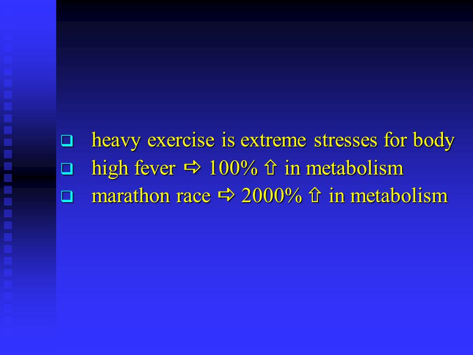 heavy exercise is extreme stresses for body heavy exercise is extreme stresses for body high fever 100% in metabolism high fever 100% in metabolism ma