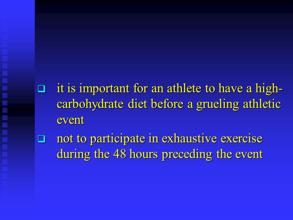it is important for an athlete to have a high- carbohydrate diet before a grueling athletic event it is important for an athlete to have a high- carbo
