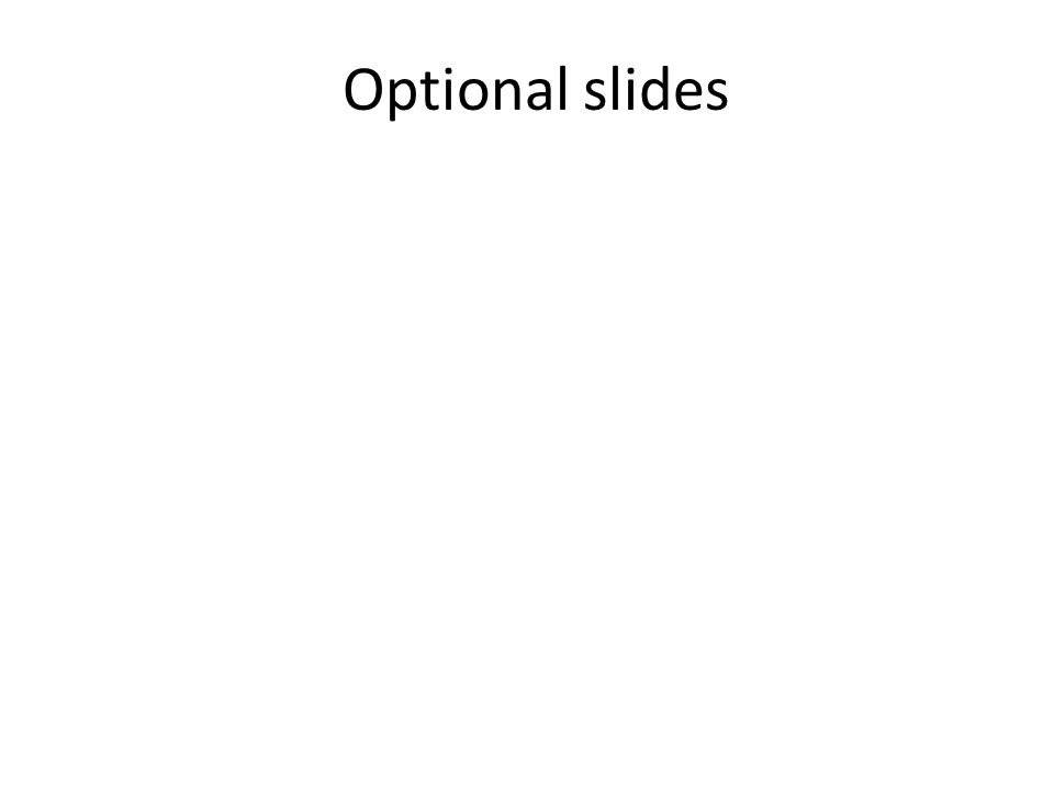 Optional slides