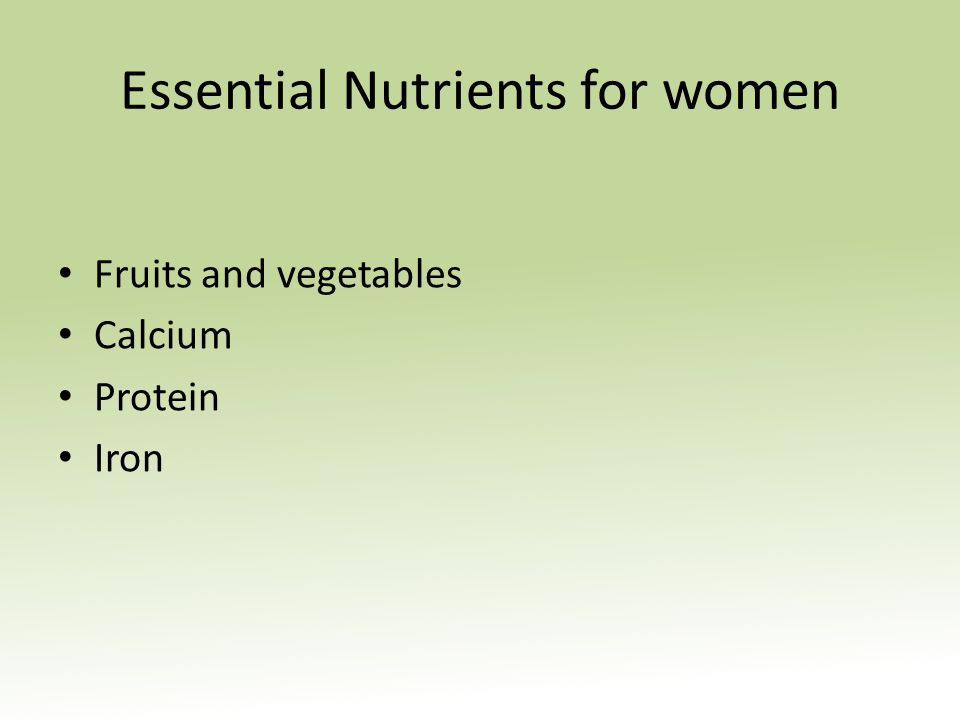 Essential Nutrients for women Fruits and vegetables Calcium Protein Iron