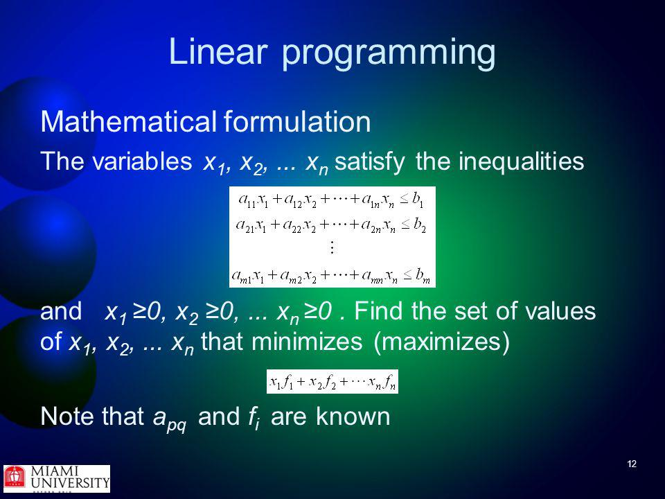12 Linear programming Mathematical formulation The variables x 1, x 2,...