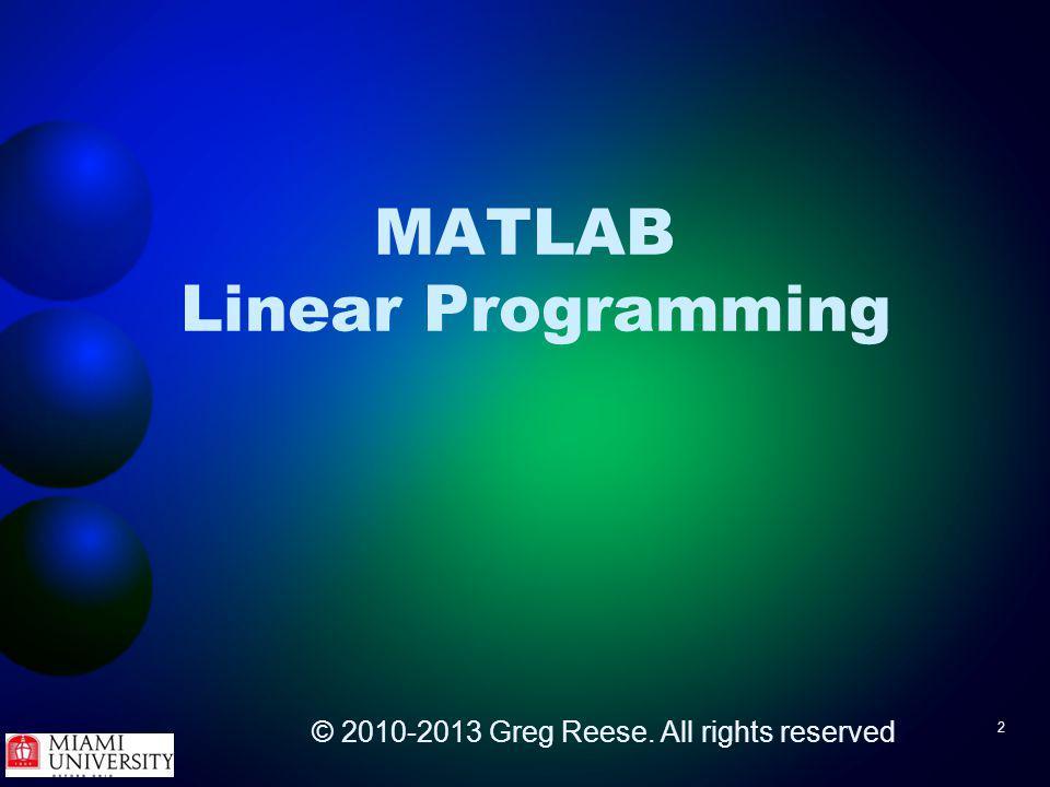 63 Linear programming Try It - blending problem >> [x fval] = linprog( f, A, b, Aeq, beq, lb ) Optimization terminated.