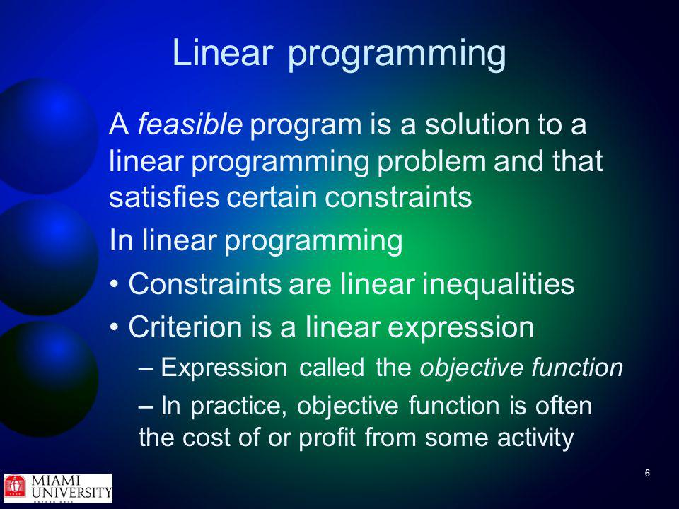 7 Linear programming Many important problems in economics and management can be solved by linear programming Some problems are so common that they re given special names