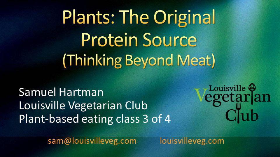 Samuel Hartman Louisville Vegetarian Club Plant-based eating class 3 of 4