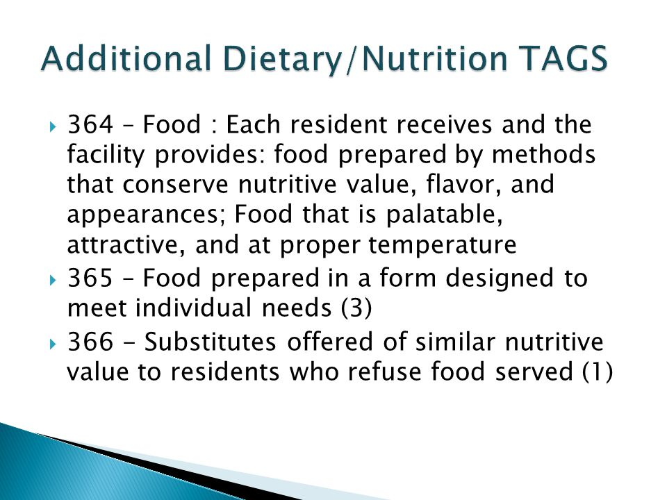 Examples: Nutritional screening not complete and/or not timely Nutritional assessments - not complete, accurate, timely, communicated, implemented Snacks not distributed Excessive plate waste Improper food handling