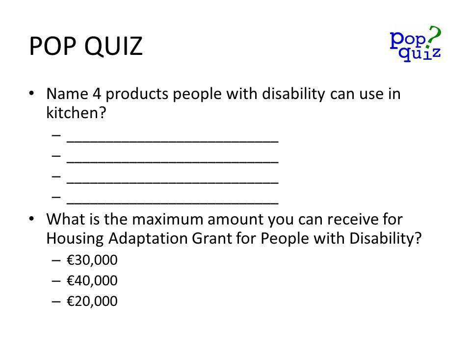 POP QUIZ Name 4 products people with disability can use in kitchen.