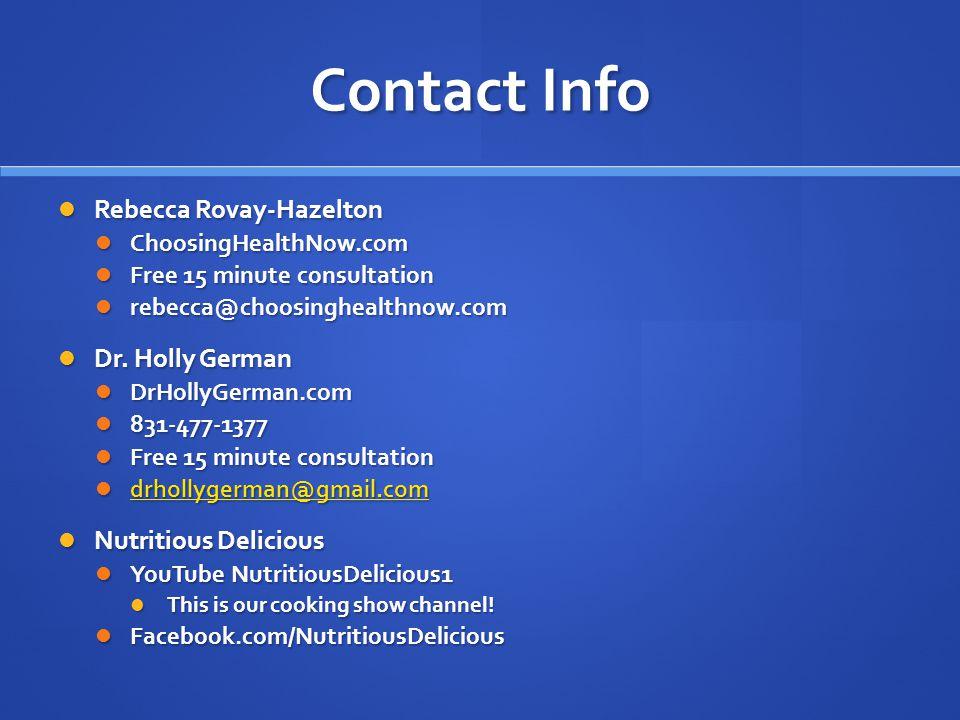 Contact Info Rebecca Rovay-Hazelton Rebecca Rovay-Hazelton ChoosingHealthNow.com ChoosingHealthNow.com Free 15 minute consultation Free 15 minute consultation rebecca@choosinghealthnow.com rebecca@choosinghealthnow.com Dr.