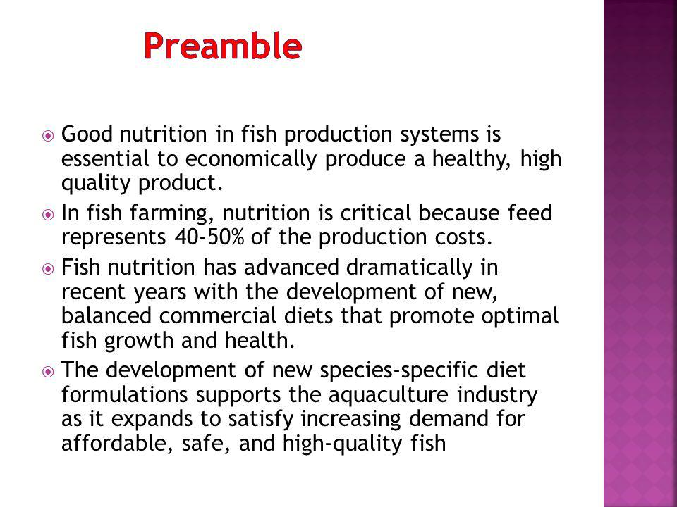 Good nutrition in fish production systems is essential to economically produce a healthy, high quality product.