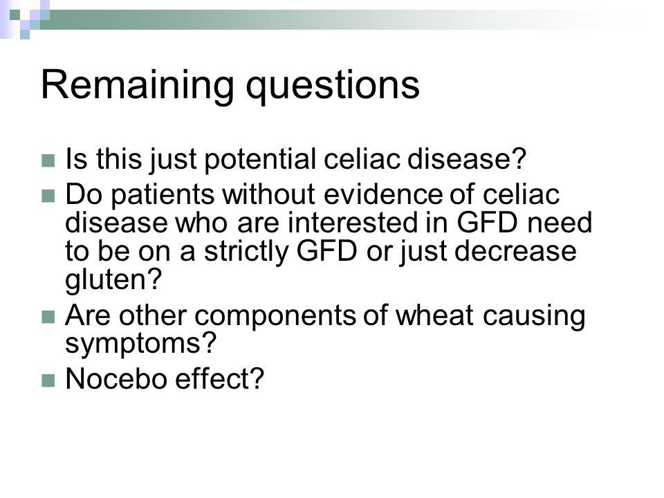 Remaining questions Is this just potential celiac disease.