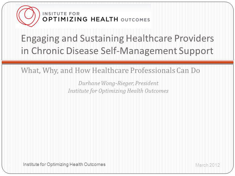 Engaging and Sustaining Healthcare Providers in Chronic Disease Self-Management Support What, Why, and How Healthcare Professionals Can Do Durhane Won
