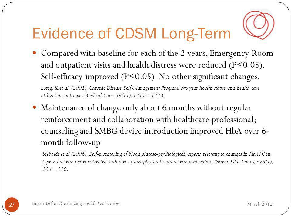 Evidence of CDSM Long-Term 27 Compared with baseline for each of the 2 years, Emergency Room and outpatient visits and health distress were reduced (P<0.05).