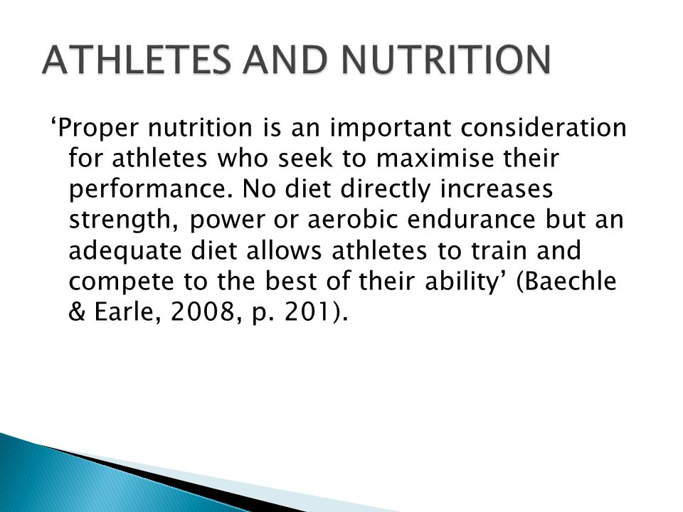 Proper nutrition is an important consideration for athletes who seek to maximise their performance.