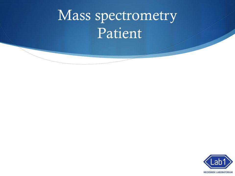 Mass spectrometry Patient