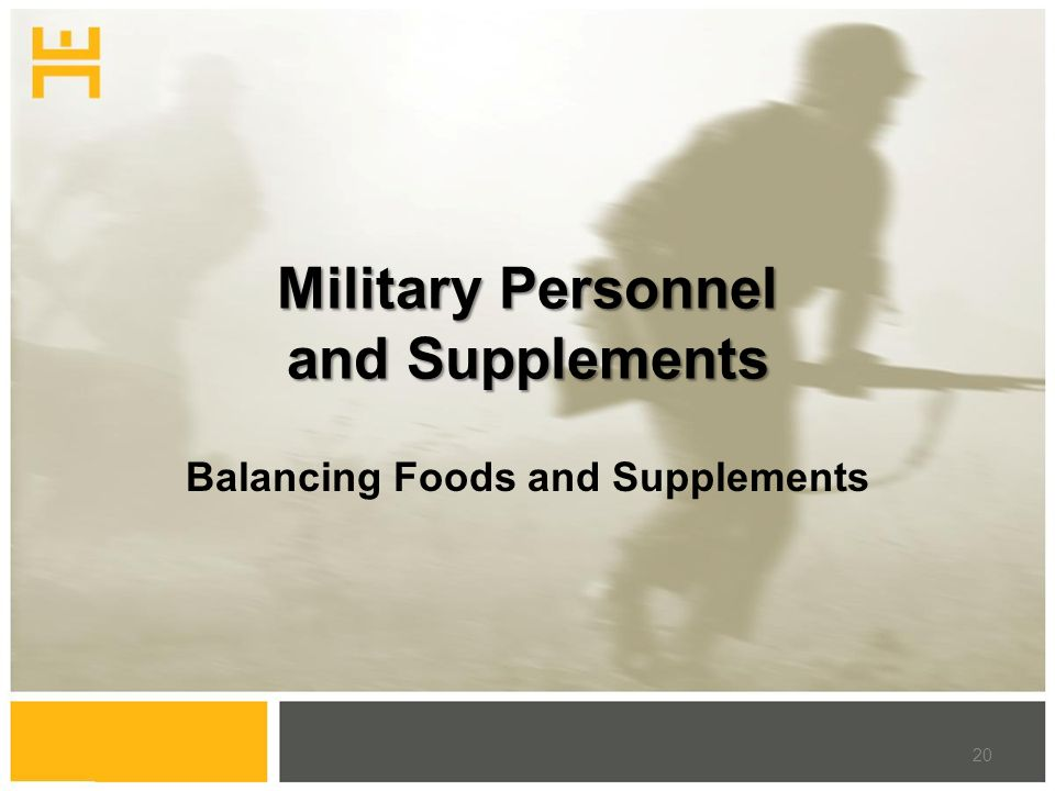 Military Personnel and Supplements Balancing Foods and Supplements 20
