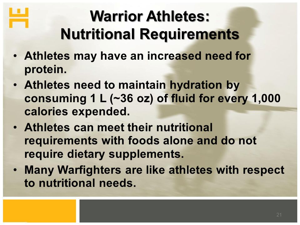 Warrior Athletes: Nutritional Requirements Athletes may have an increased need for protein.