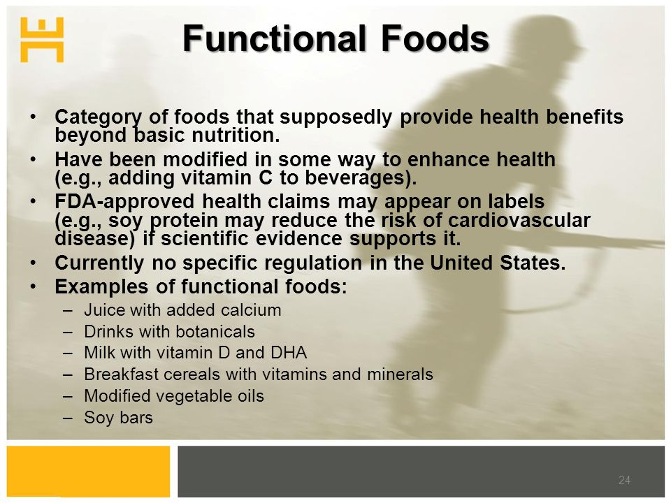 Functional Foods Category of foods that supposedly provide health benefits beyond basic nutrition.