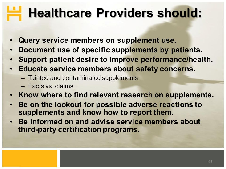 Healthcare Providers should: Query service members on supplement use.