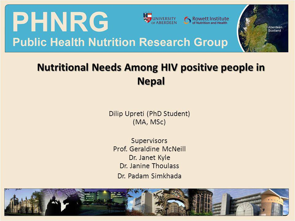 Presentation overview HIV/AIDS and Nutrition in Nepal Diet and People Living with HIV/AIDS (PLHA) in Nepal main study Objectives Validation and pilot study Field work Results Summary of finding and future work