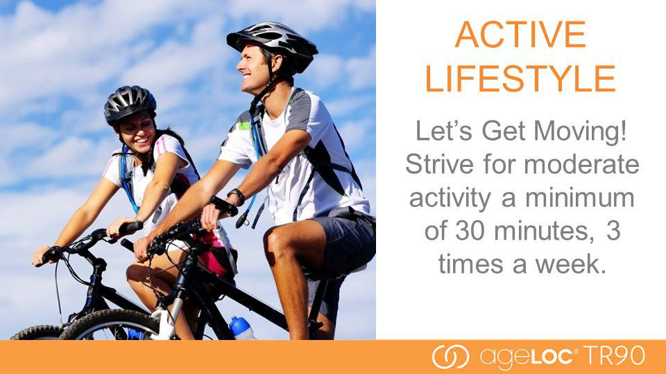 ACTIVE LIFESTYLE Lets Get Moving.