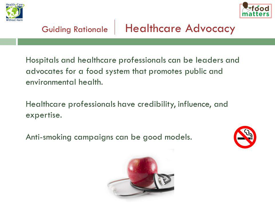 Hospitals and healthcare professionals can be leaders and advocates for a food system that promotes public and environmental health.