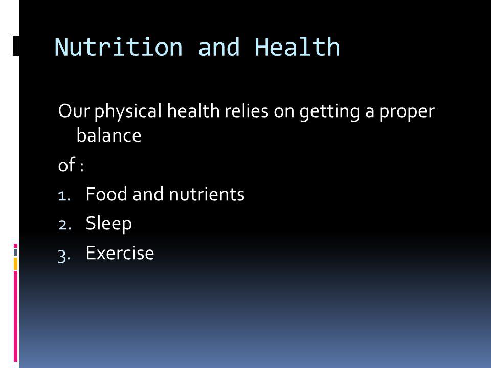 Nutrition and Health Food we consume contains over 50 different nutrients essential for our body to function normally: CarbohydratesMacronutrient - energy Fats Macronutrient - energy Proteins Macronutrient - energy MineralsMicronutrient Vitamins Micronutrient Water Micronutrient