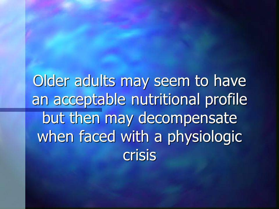 Approaches to try with anorectic older people may include dietary modifications, supplements, tube or IV feeding, or medications