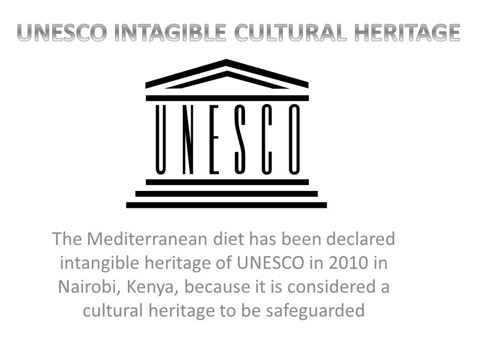 5 The Mediterranean Diet Has Been Declared Intangible Heritage Of UNESCO In 2010 Nairobi Kenya Because It Is Considered A Cultural To Be