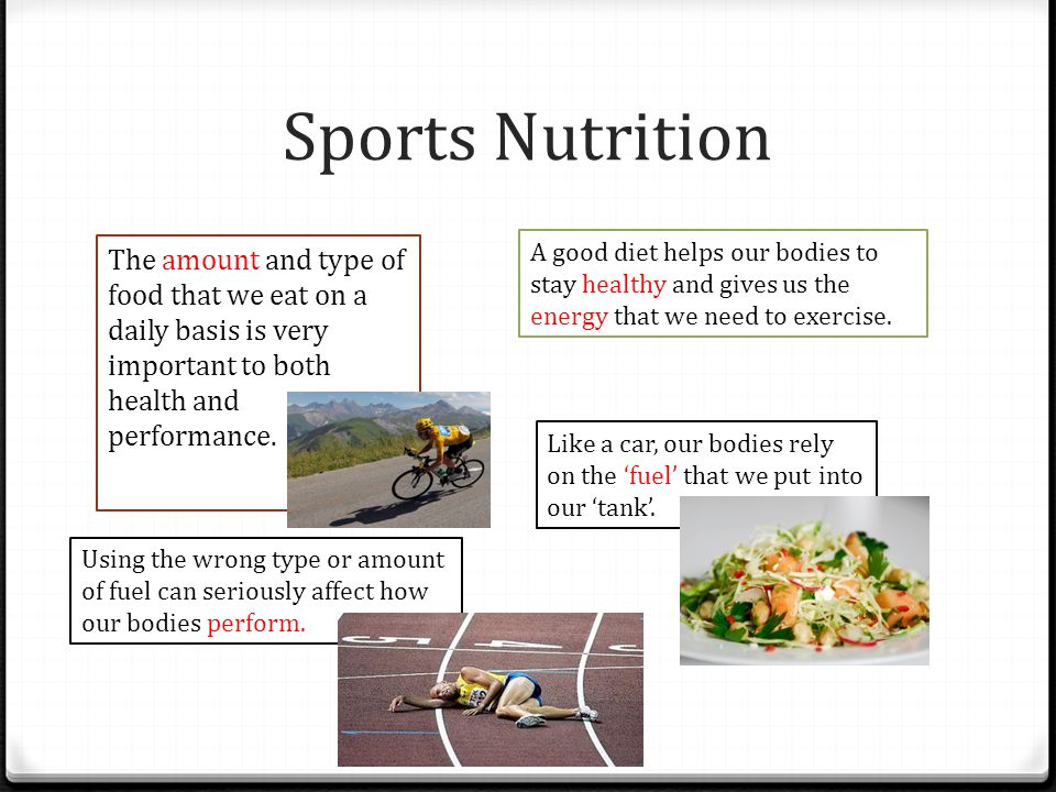 Sports Nutrition The amount and type of food that we eat on a daily basis is very important to both health and performance.