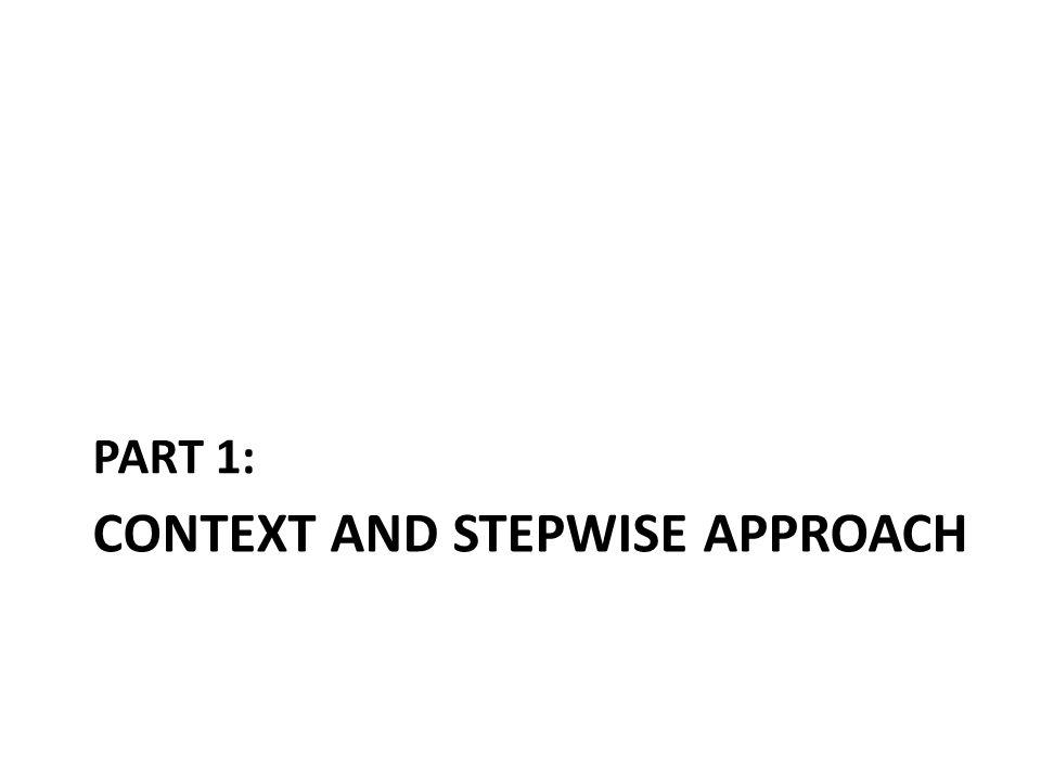 CONTEXT AND STEPWISE APPROACH PART 1: