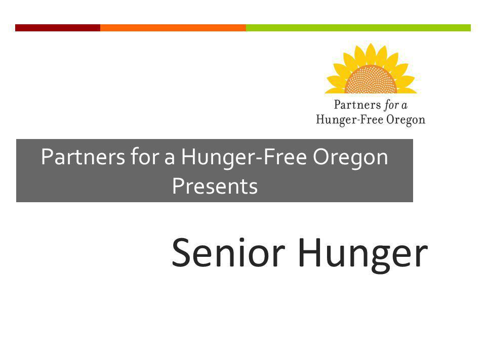 Partners for a Hunger-Free Oregon Presents Senior Hunger