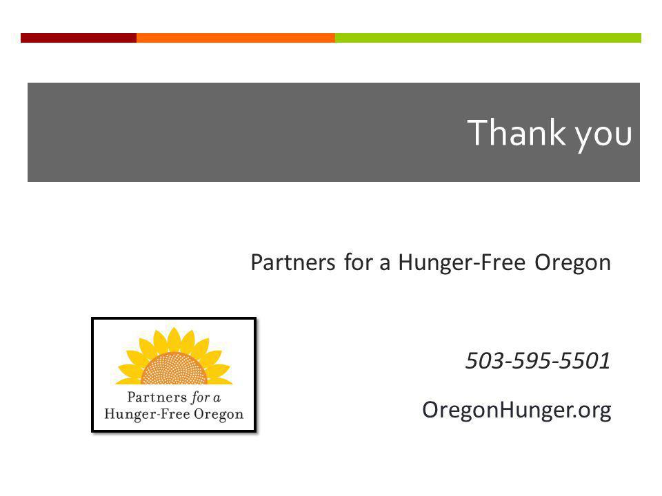 Thank you Partners for a Hunger-Free Oregon 503-595-5501 OregonHunger.org