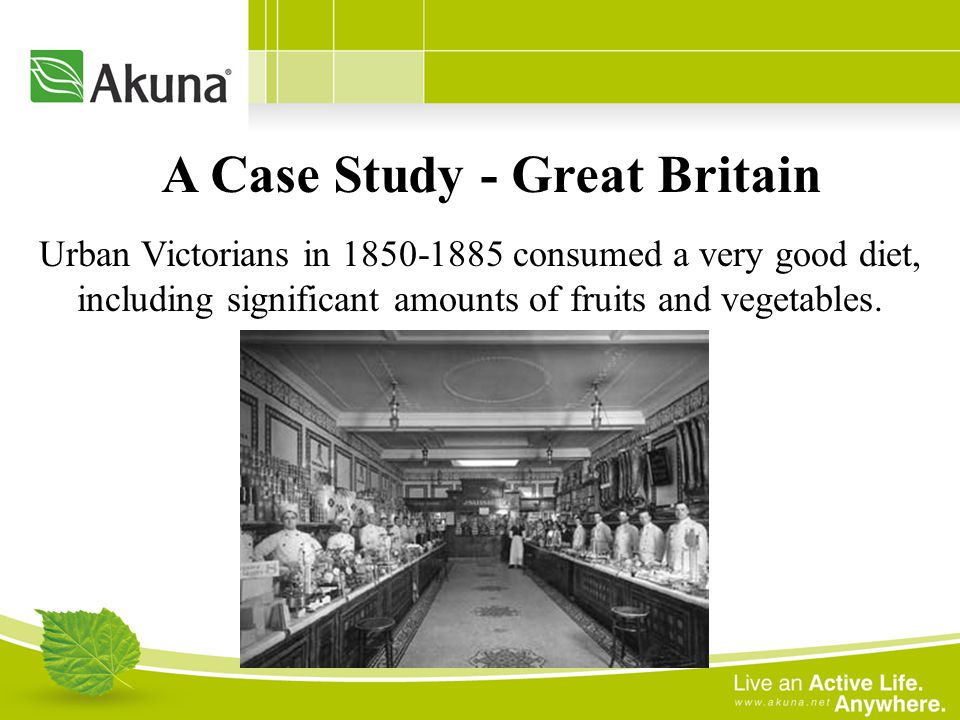 Urban Victorians in consumed a very good diet, including significant amounts of fruits and vegetables.