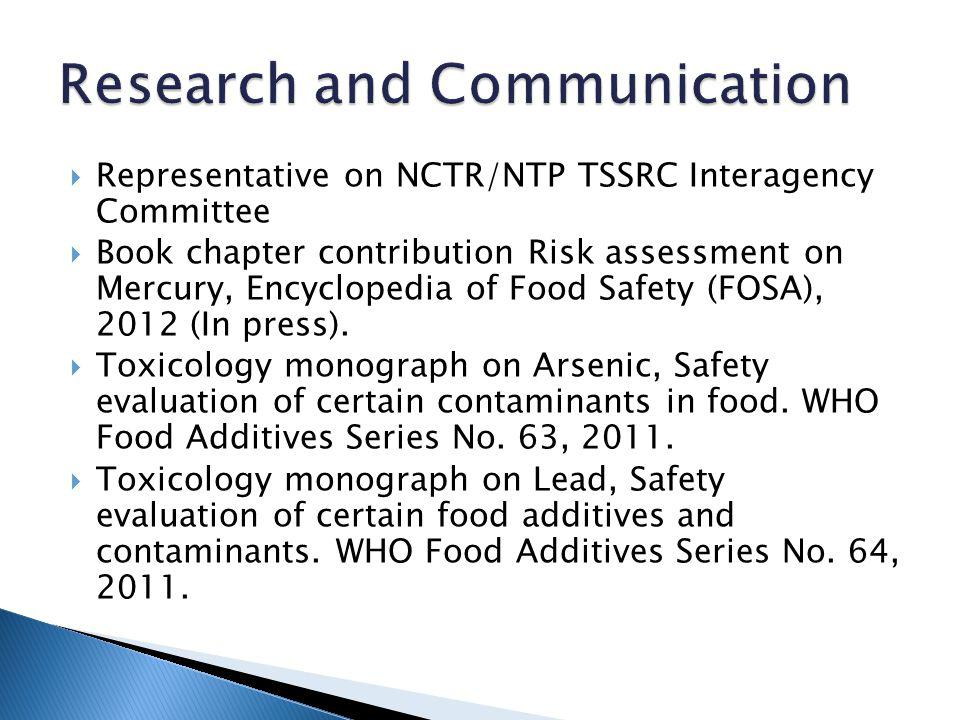 Representative on NCTR/NTP TSSRC Interagency Committee Book chapter contribution Risk assessment on Mercury, Encyclopedia of Food Safety (FOSA), 2012 (In press).