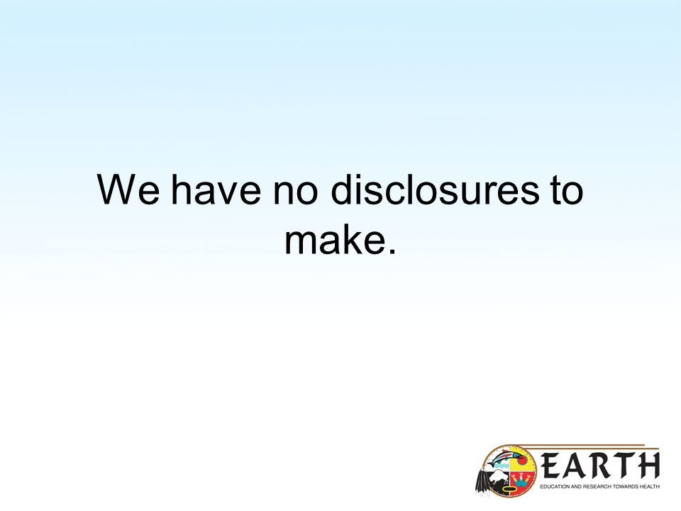We have no disclosures to make.