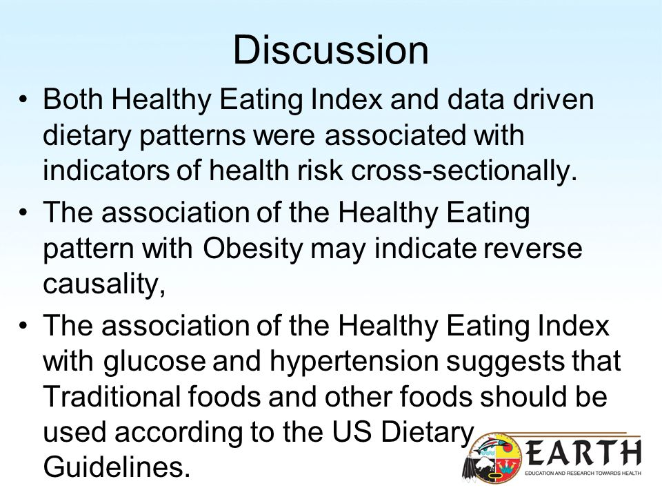 Discussion Both Healthy Eating Index and data driven dietary patterns were associated with indicators of health risk cross-sectionally.