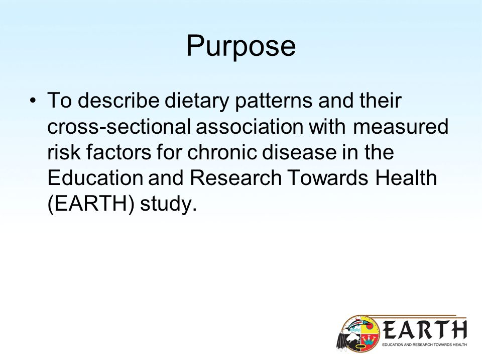 Purpose To describe dietary patterns and their cross-sectional association with measured risk factors for chronic disease in the Education and Research Towards Health (EARTH) study.