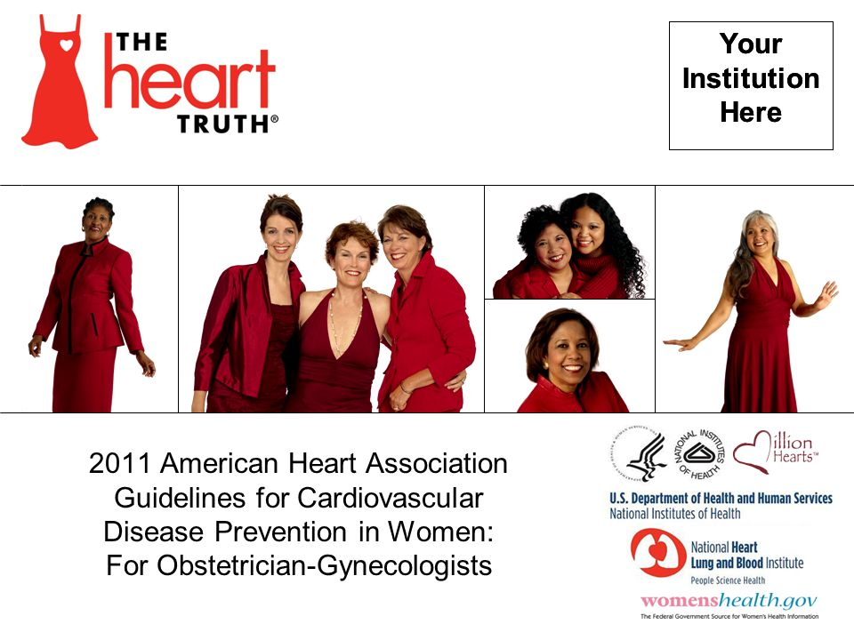 Your Institution Here Your Institution Here 2011 American Heart Association Guidelines for Cardiovascular Disease Prevention in Women: For Obstetricia