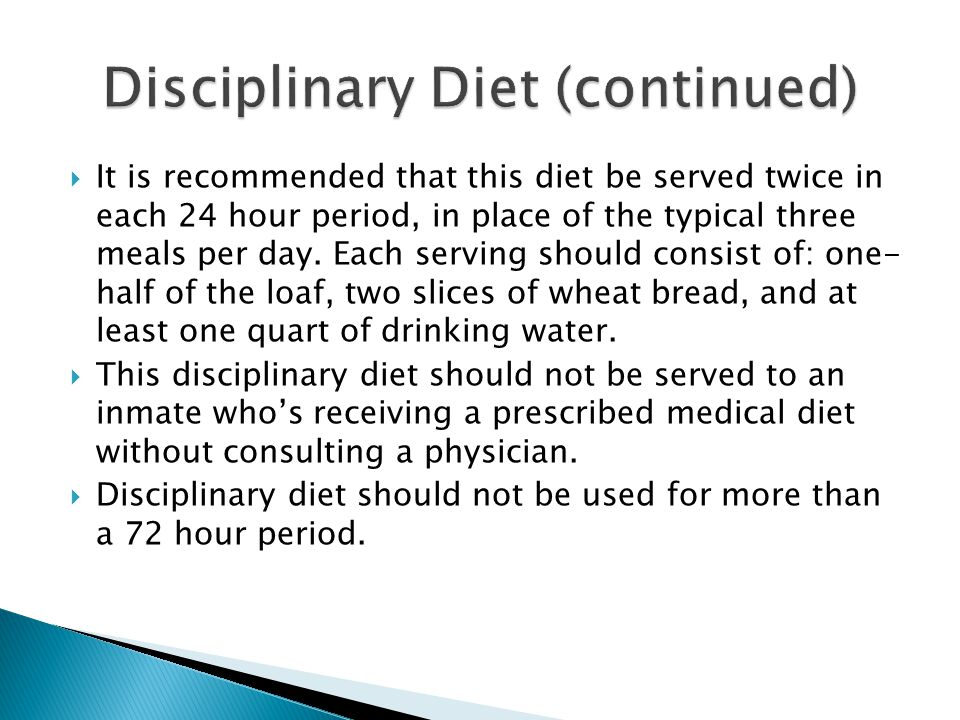 It is recommended that this diet be served twice in each 24 hour period, in place of the typical three meals per day. Each serving should consist of: