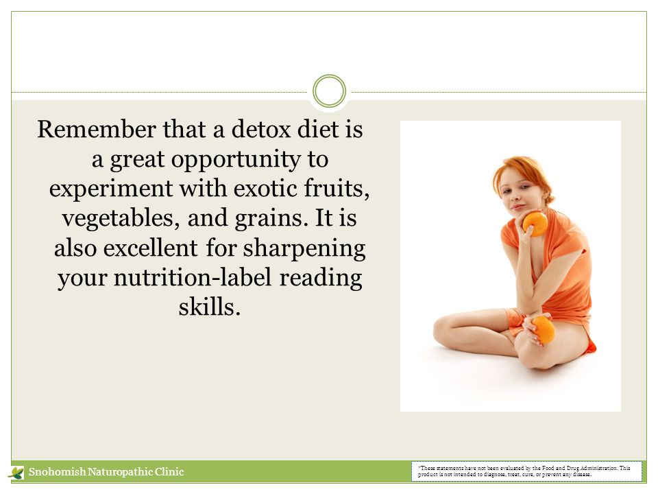 Remember that a detox diet is a great opportunity to experiment with exotic fruits, vegetables, and grains.