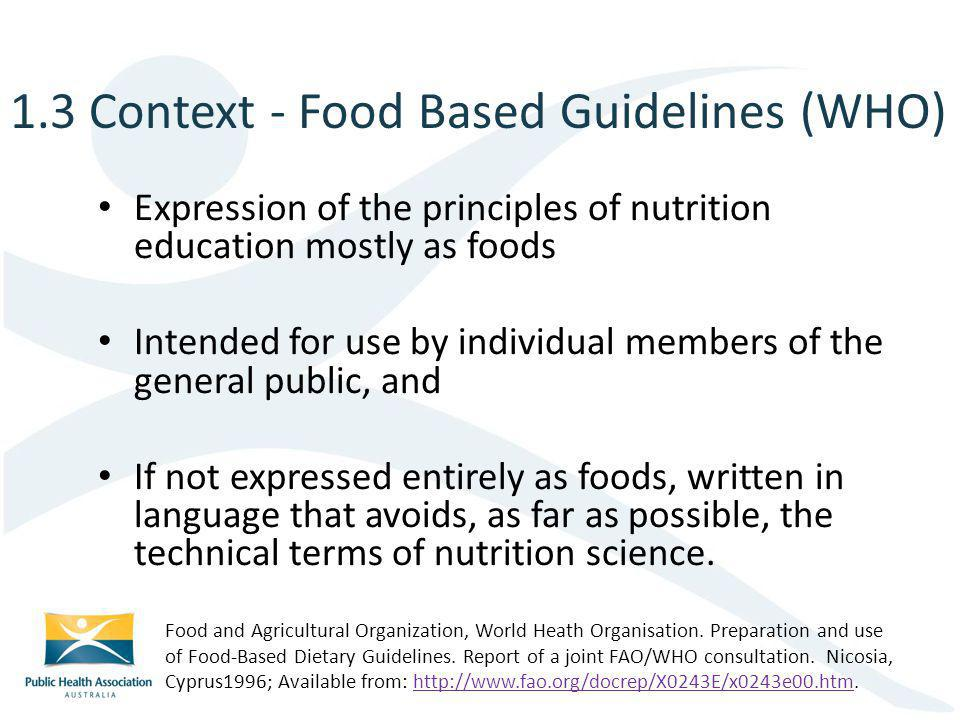Expression of the principles of nutrition education mostly as foods Intended for use by individual members of the general public, and If not expressed entirely as foods, written in language that avoids, as far as possible, the technical terms of nutrition science.