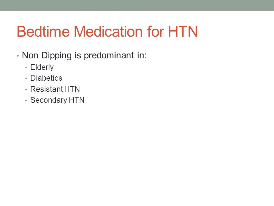 Bedtime Medication for HTN Non Dipping is predominant in: Elderly Diabetics Resistant HTN Secondary HTN