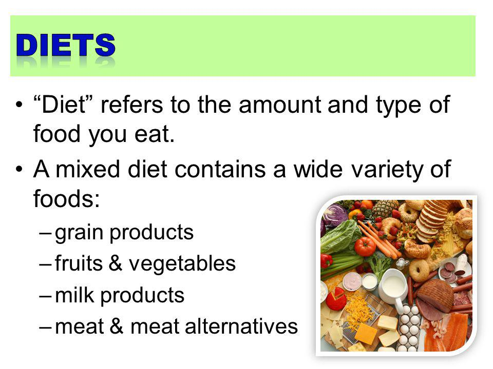 A vegetarian diet lacks meat products Vegetarian diets: –high in fibre –low in fat –may lack vitamins –may lack calcium