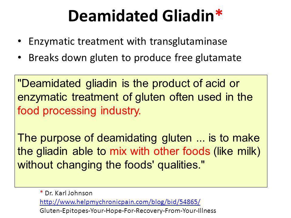 Deamidated Gliadin* Enzymatic treatment with transglutaminase Breaks down gluten to produce free glutamate