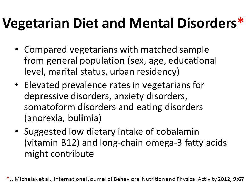 Vegetarian Diet and Mental Disorders* Compared vegetarians with matched sample from general population (sex, age, educational level, marital status, u