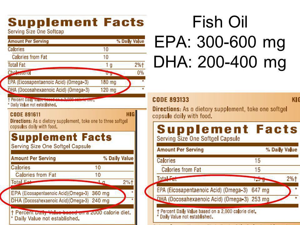 Fish Oil EPA: 300-600 mg DHA: 200-400 mg