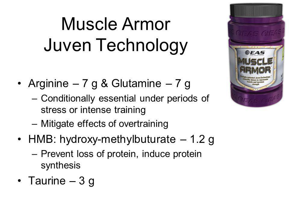 Muscle Armor Juven Technology Arginine – 7 g & Glutamine – 7 g –Conditionally essential under periods of stress or intense training –Mitigate effects