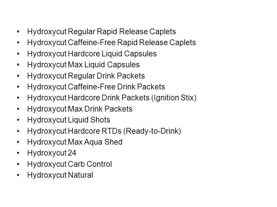 Hydroxycut Regular Rapid Release Caplets Hydroxycut Caffeine-Free Rapid Release Caplets Hydroxycut Hardcore Liquid Capsules Hydroxycut Max Liquid Caps